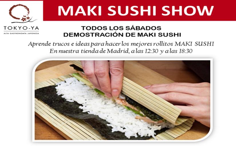 Maki Sushi Show todos los sábados