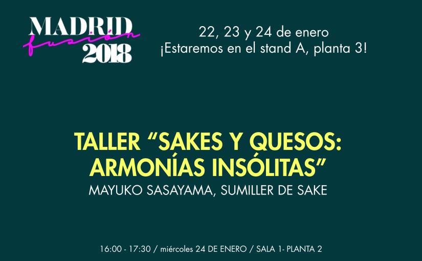 Sakes y Quesos, Armonías Insólitas – Taller en Madrid Fusión 2018